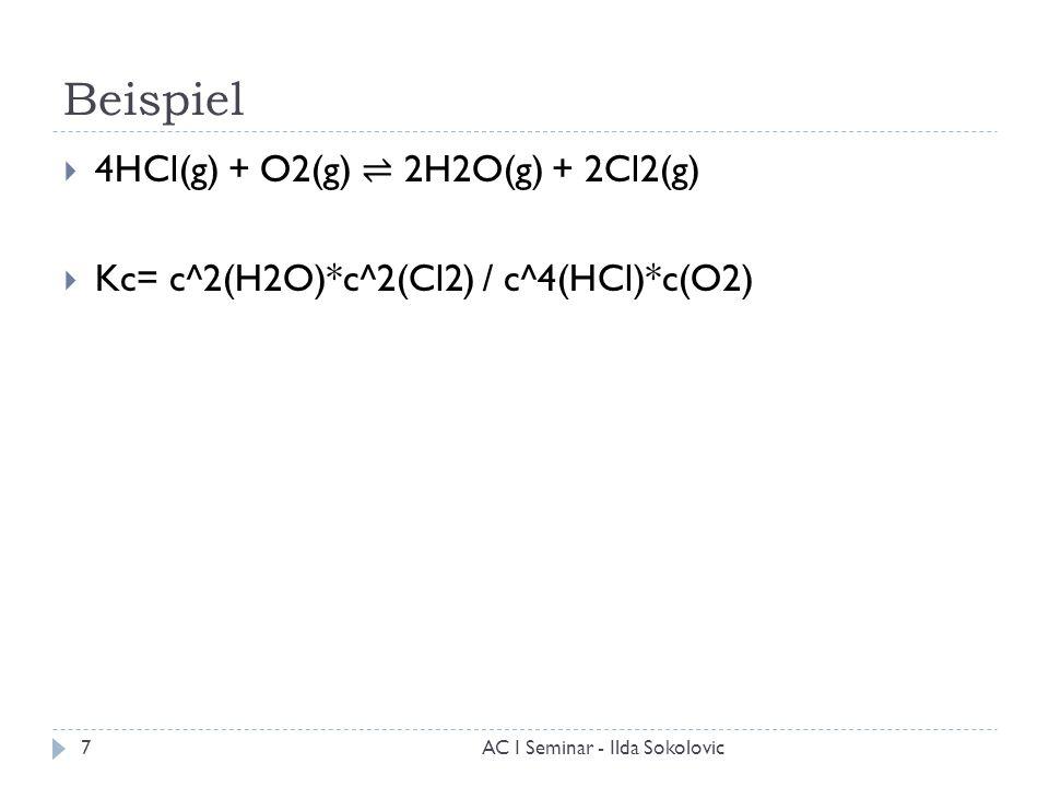 Beispiel 4HCl(g) + O2(g) ⇌ 2H2O(g) + 2Cl2(g)