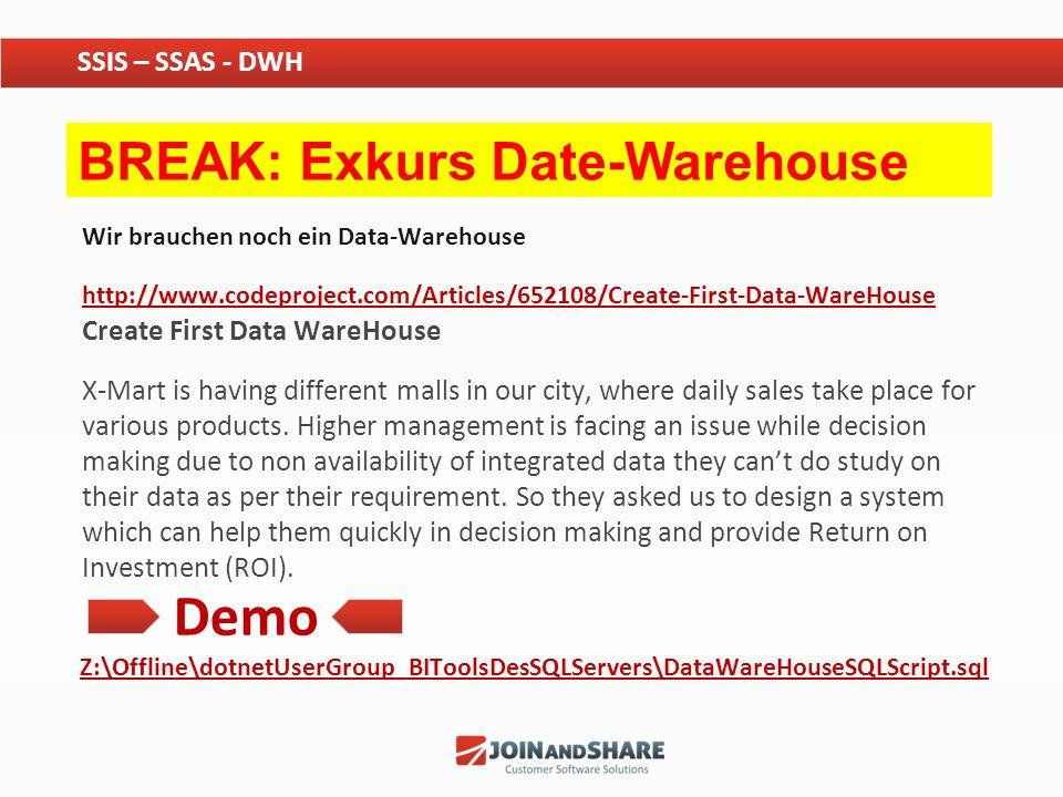 SSIS – SSAS - DWH BREAK: Exkurs Date-Warehouse. Wir brauchen noch ein Data-Warehouse.