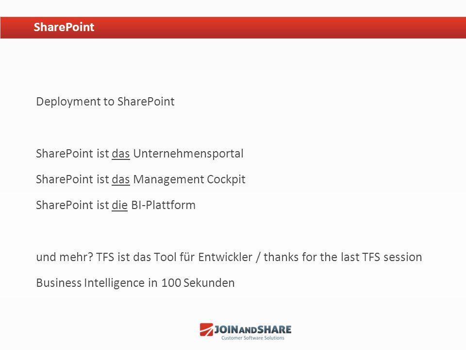 SharePoint Deployment to SharePoint. SharePoint ist das Unternehmensportal. SharePoint ist das Management Cockpit.