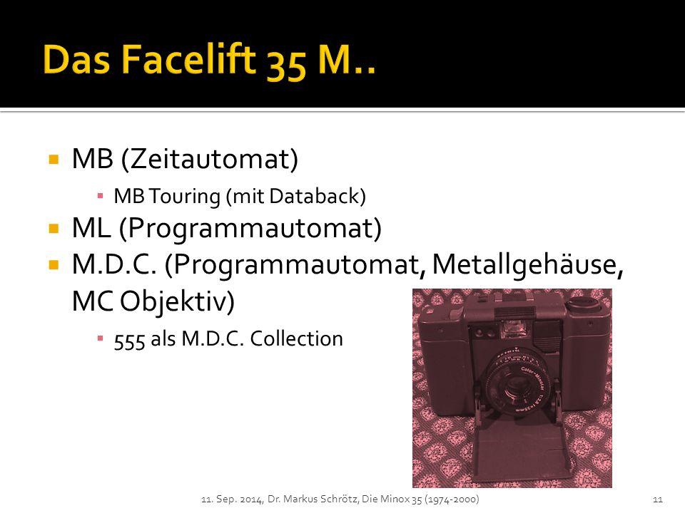Das Facelift 35 M.. MB (Zeitautomat) ML (Programmautomat)