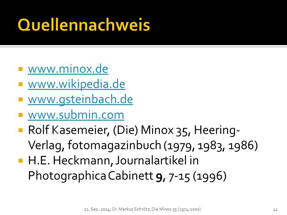 Quellennachweis www.minox.de www.wikipedia.de www.gsteinbach.de