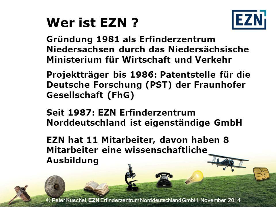 Wer ist EZN Gründung 1981 als Erfinderzentrum Niedersachsen durch das Niedersächsische Ministerium für Wirtschaft und Verkehr.