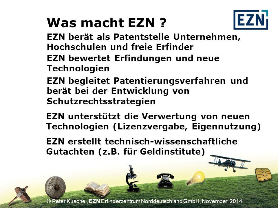Was macht EZN EZN berät als Patentstelle Unternehmen, Hochschulen und freie Erfinder. EZN bewertet Erfindungen und neue Technologien.