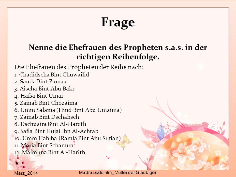 Nenne die Ehefrauen des Propheten s.a.s. in der richtigen Reihenfolge.