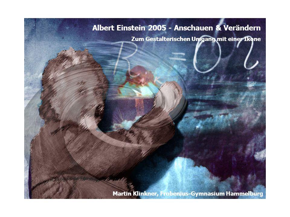 Albert Einstein 2005 - Anschauen & Verändern