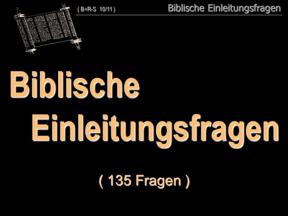 Biblische Einleitungsfragen ( 135 Fragen ) ( 130 + 5 )
