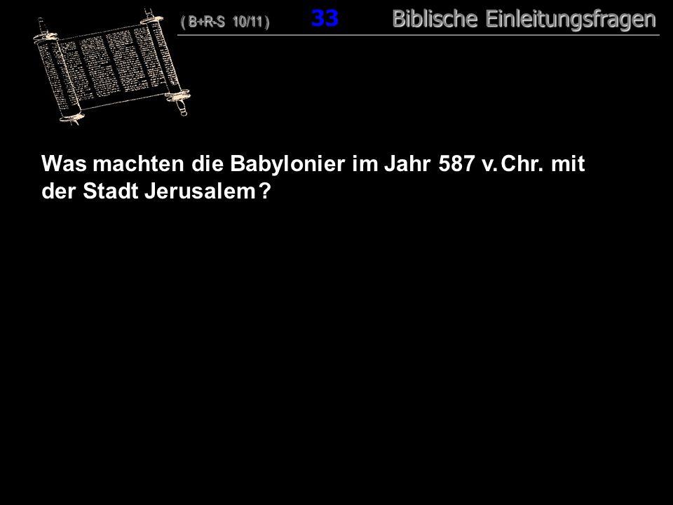 32 Was machten die Babylonier im Jahr 587 v. Chr.