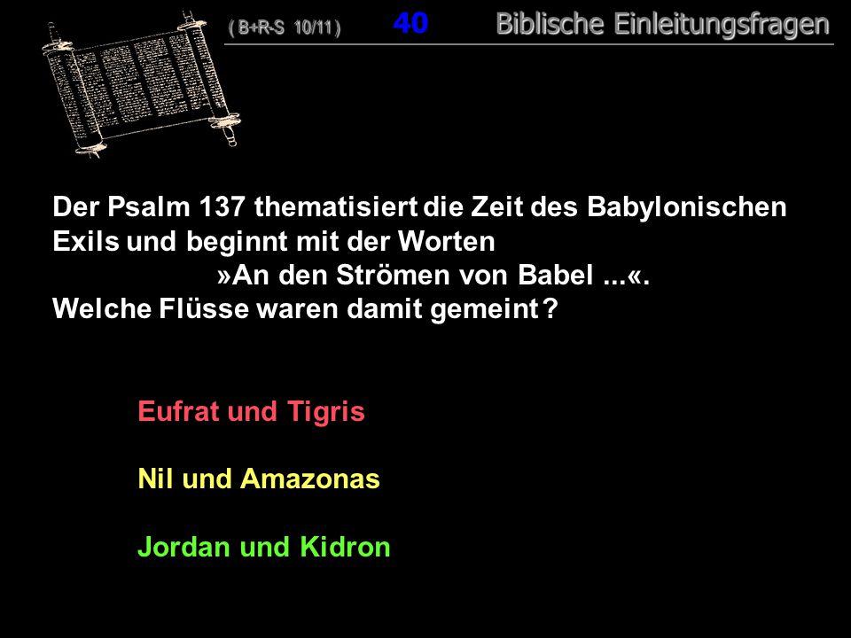 »An den Strömen von Babel ...«. Welche Flüsse waren damit gemeint