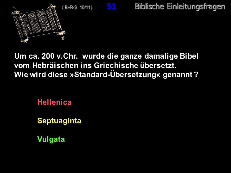 Um ca. 200 v. Chr. wurde die ganze damalige Bibel