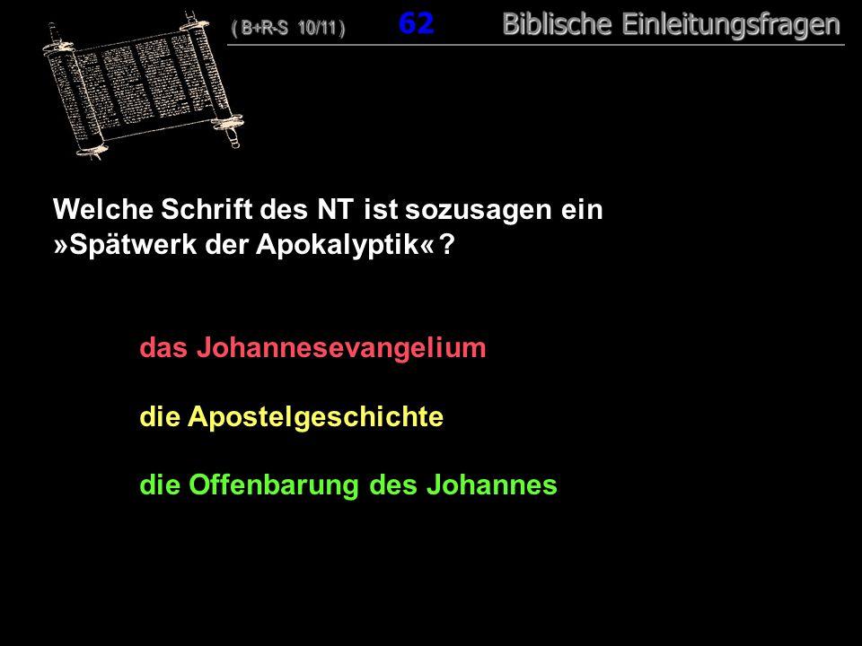 Welche Schrift des NT ist sozusagen ein »Spätwerk der Apokalyptik«