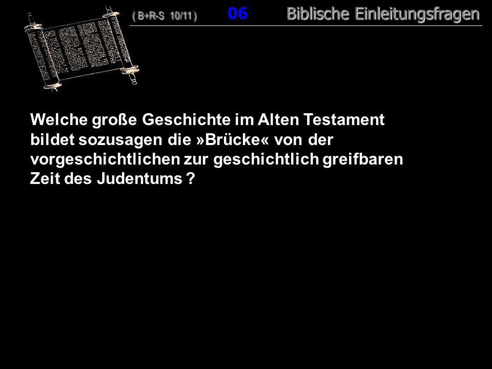 Welche große Geschichte im Alten Testament