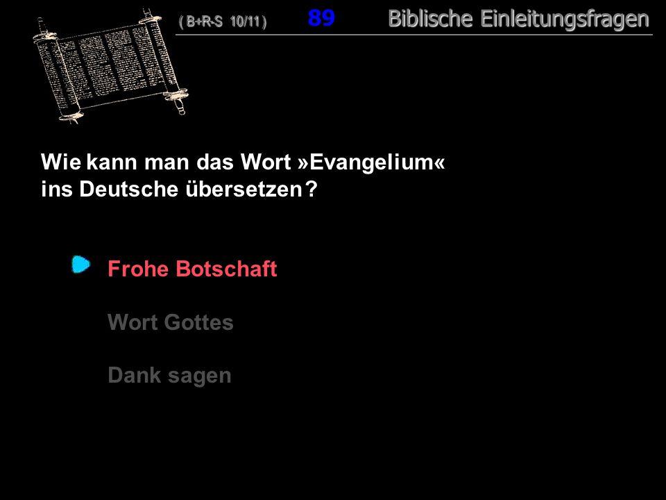 Wie kann man das Wort »Evangelium« ins Deutsche übersetzen