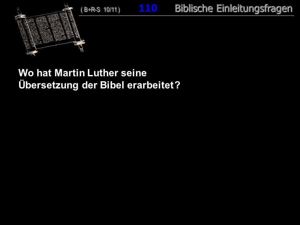 Wo hat Martin Luther seine Übersetzung der Bibel erarbeitet
