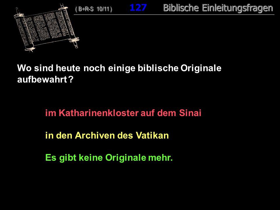Wo sind heute noch einige biblische Originale aufbewahrt