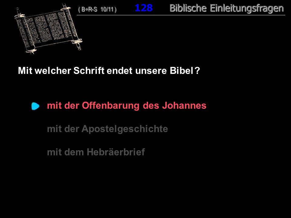 Mit welcher Schrift endet unsere Bibel