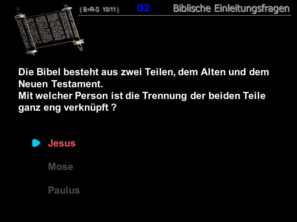 Die Bibel besteht aus zwei Teilen, dem Alten und dem Neuen Testament.