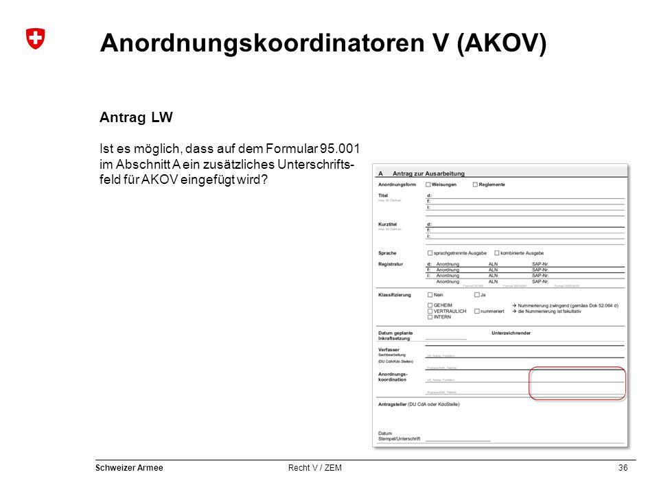 Antrag LW Ist es möglich, dass auf dem Formular 95.001 im Abschnitt A ein zusätzliches Unterschrifts- feld für AKOV eingefügt wird