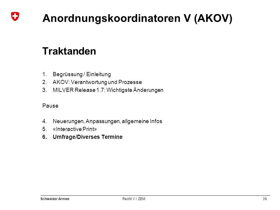 Traktanden Begrüssung / Einleitung AKOV: Verantwortung und Prozesse