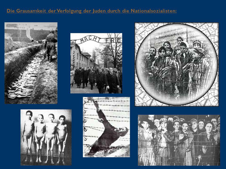 Die Grausamkeit der Verfolgung der Juden durch die Nationalsozialisten: