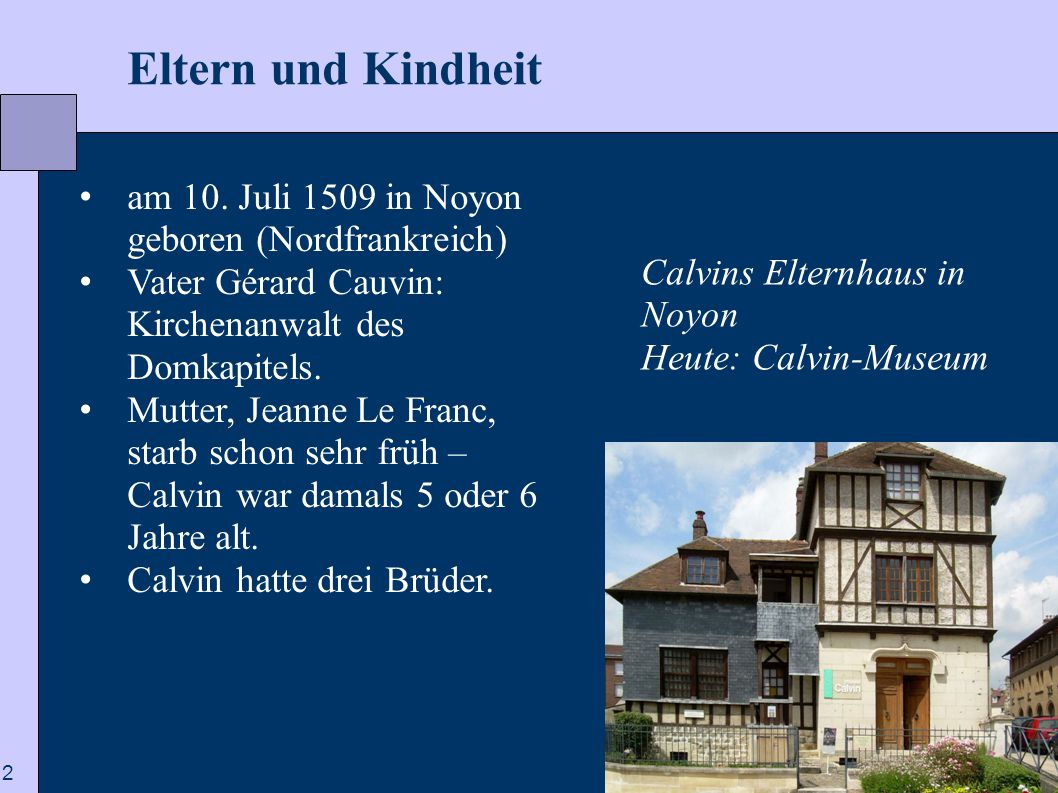 Eltern und Kindheit am 10. Juli 1509 in Noyon geboren (Nordfrankreich)