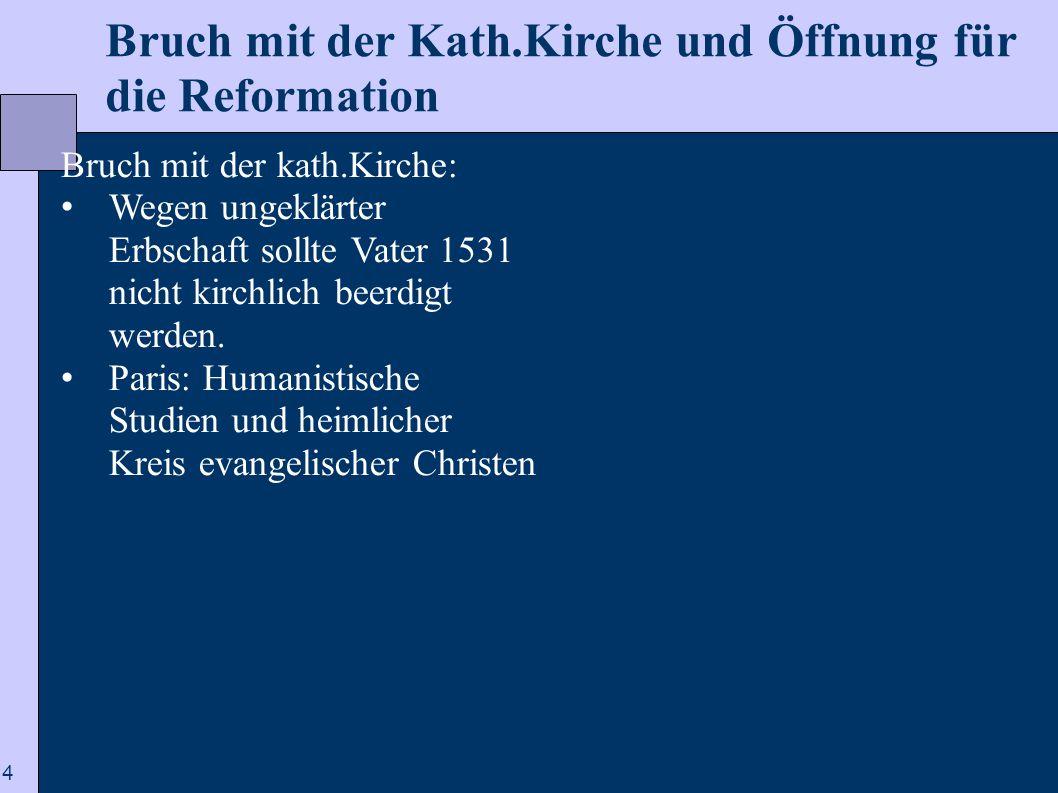 Bruch mit der Kath.Kirche und Öffnung für die Reformation