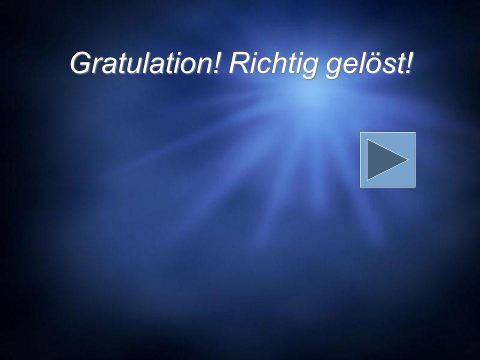 Gratulation! Richtig gelöst!