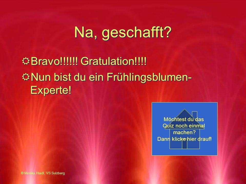 Na, geschafft Bravo!!!!!! Gratulation!!!!