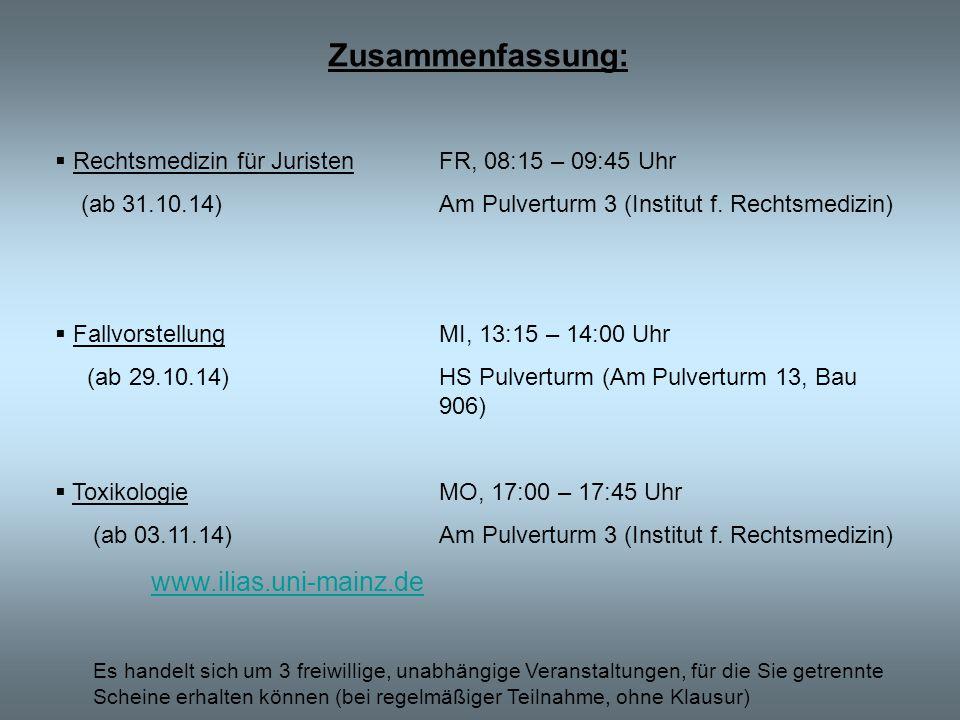 Zusammenfassung: Rechtsmedizin für Juristen FR, 08:15 – 09:45 Uhr