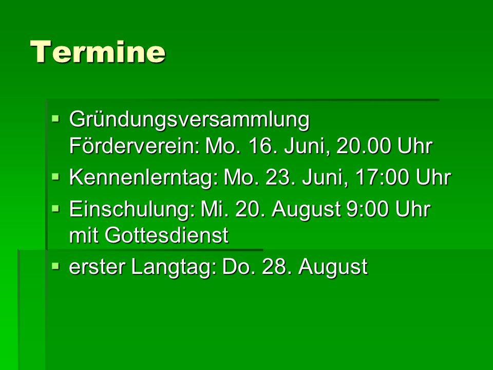 Termine Gründungsversammlung Förderverein: Mo. 16. Juni, 20.00 Uhr