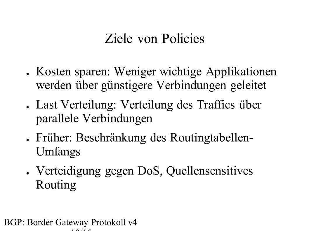 Ziele von Policies Kosten sparen: Weniger wichtige Applikationen werden über günstigere Verbindungen geleitet.