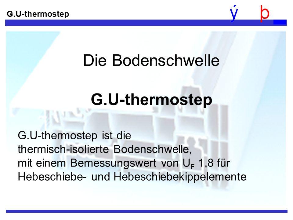 Die Bodenschwelle G.U-thermostep G.U-thermostep ist die