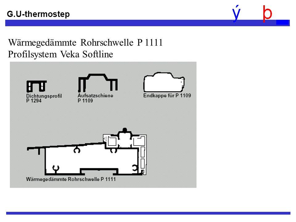 Wärmegedämmte Rohrschwelle P 1111 Profilsystem Veka Softline
