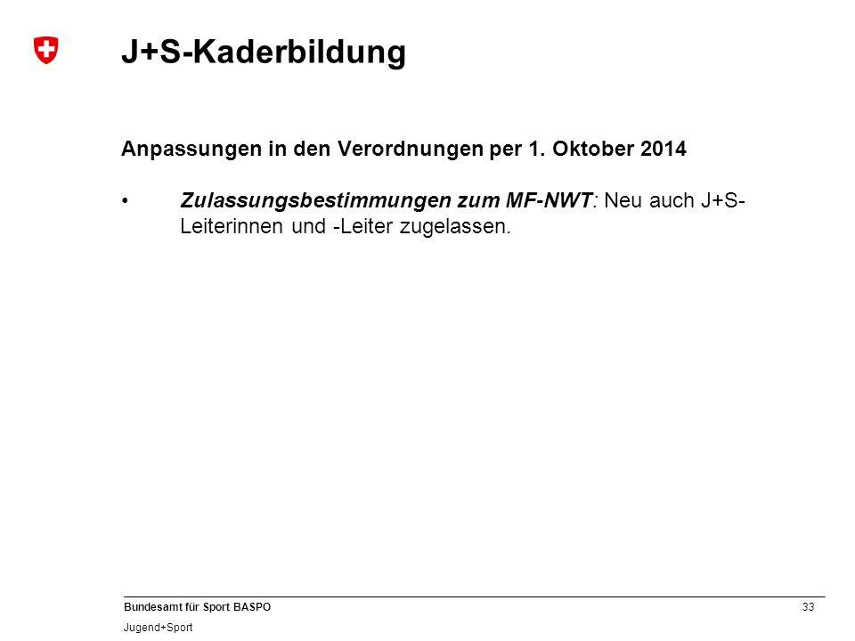 J+S-Kaderbildung Anpassungen in den Verordnungen per 1. Oktober 2014