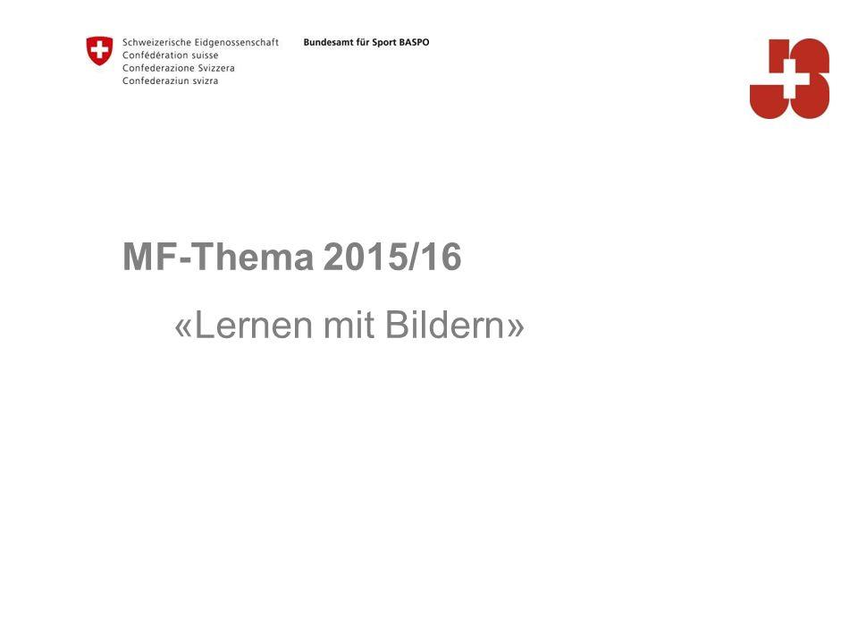 MF-Thema 2015/16 «Lernen mit Bildern»