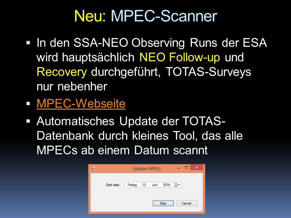 Neu: MPEC-Scanner In den SSA-NEO Observing Runs der ESA wird hauptsächlich NEO Follow-up und Recovery durchgeführt, TOTAS-Surveys nur nebenher.