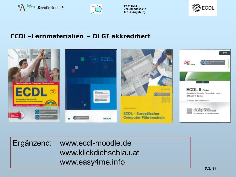 Ergänzend: www.ecdl-moodle.de www.klickdichschlau.at www.easy4me.info