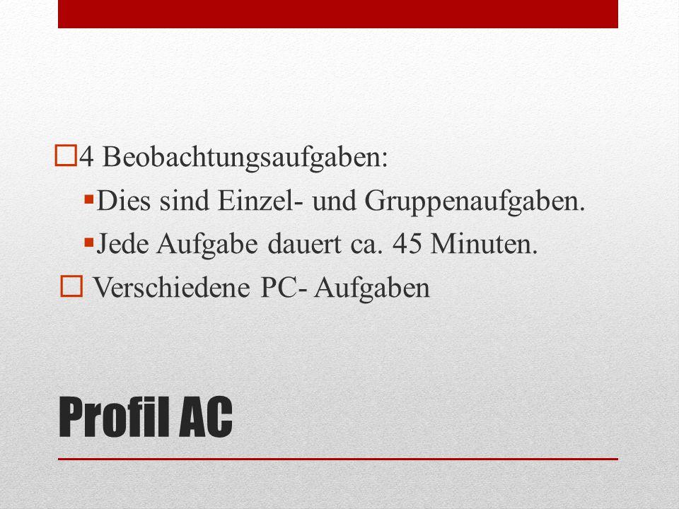 Profil AC 4 Beobachtungsaufgaben: