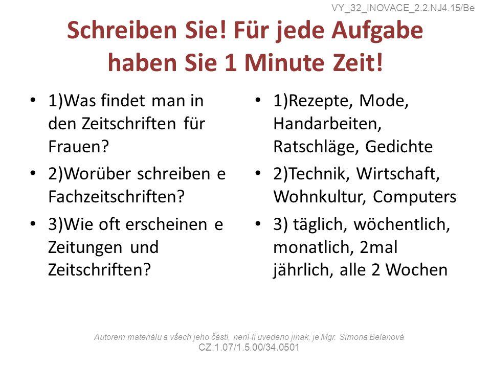 Schreiben Sie! Für jede Aufgabe haben Sie 1 Minute Zeit!