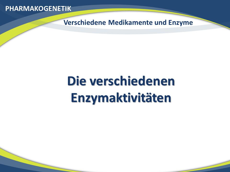 Verschiedene Medikamente und Enzyme Die verschiedenen Enzymaktivitäten