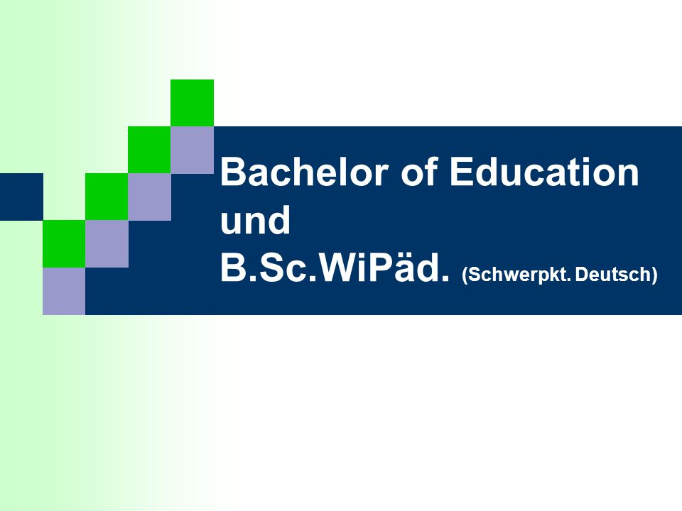 Bachelor of Education und B.Sc.WiPäd. (Schwerpkt. Deutsch)