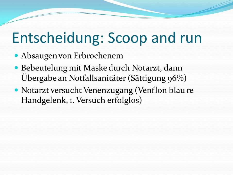 Entscheidung: Scoop and run