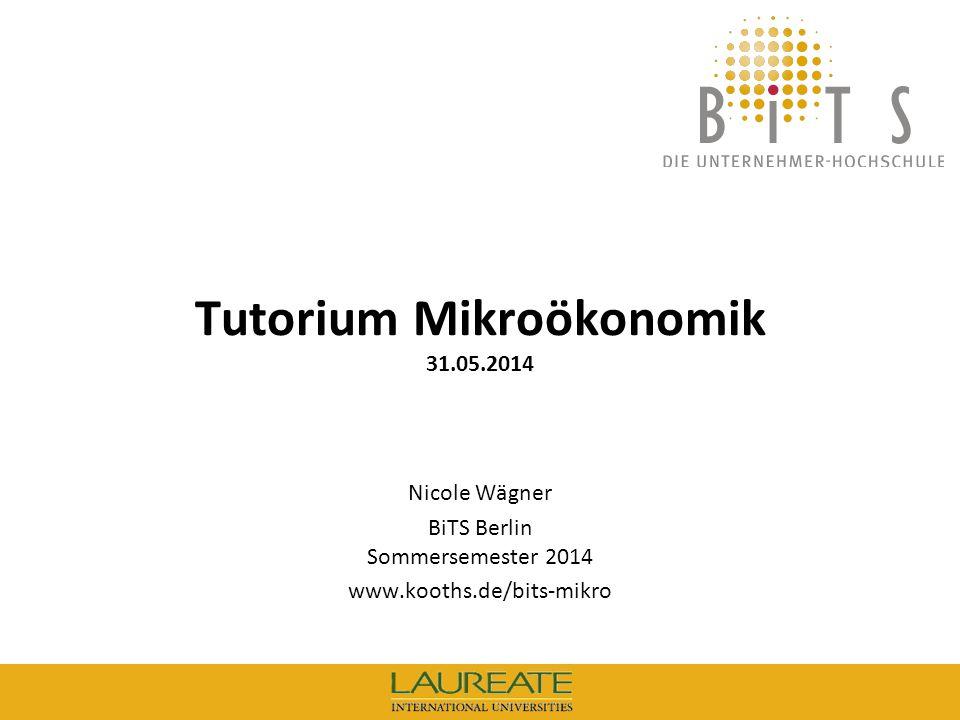 Tutorium Mikroökonomik 31.05.2014