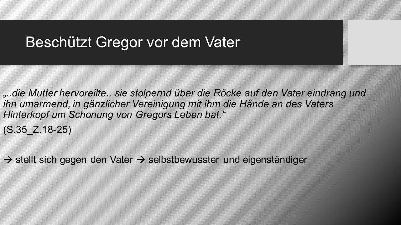 Beschützt Gregor vor dem Vater