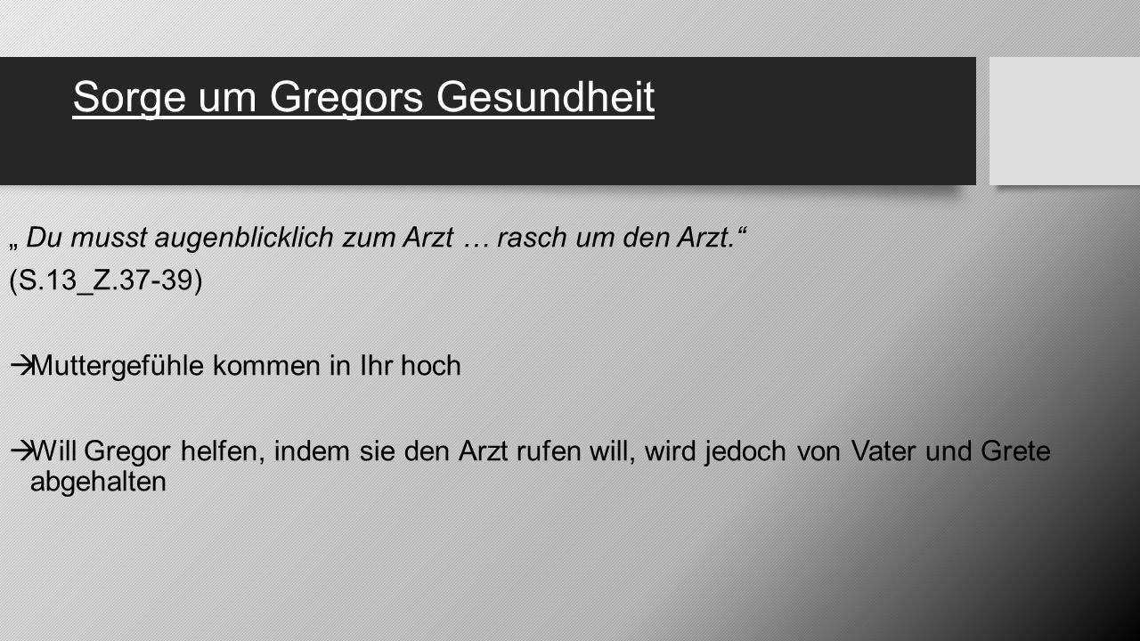 Sorge um Gregors Gesundheit