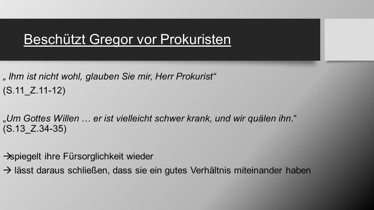Beschützt Gregor vor Prokuristen