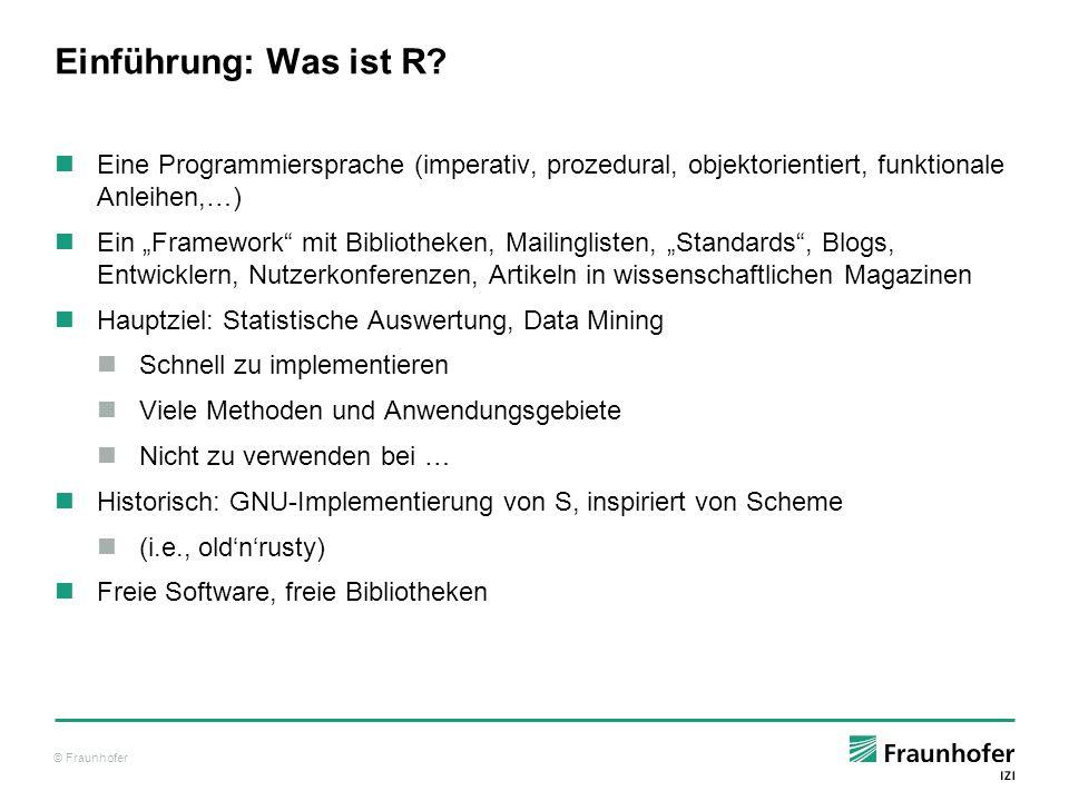 Einführung: Was ist R Eine Programmiersprache (imperativ, prozedural, objektorientiert, funktionale Anleihen,…)