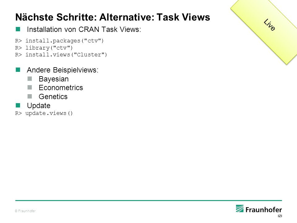 Nächste Schritte: Alternative: Task Views