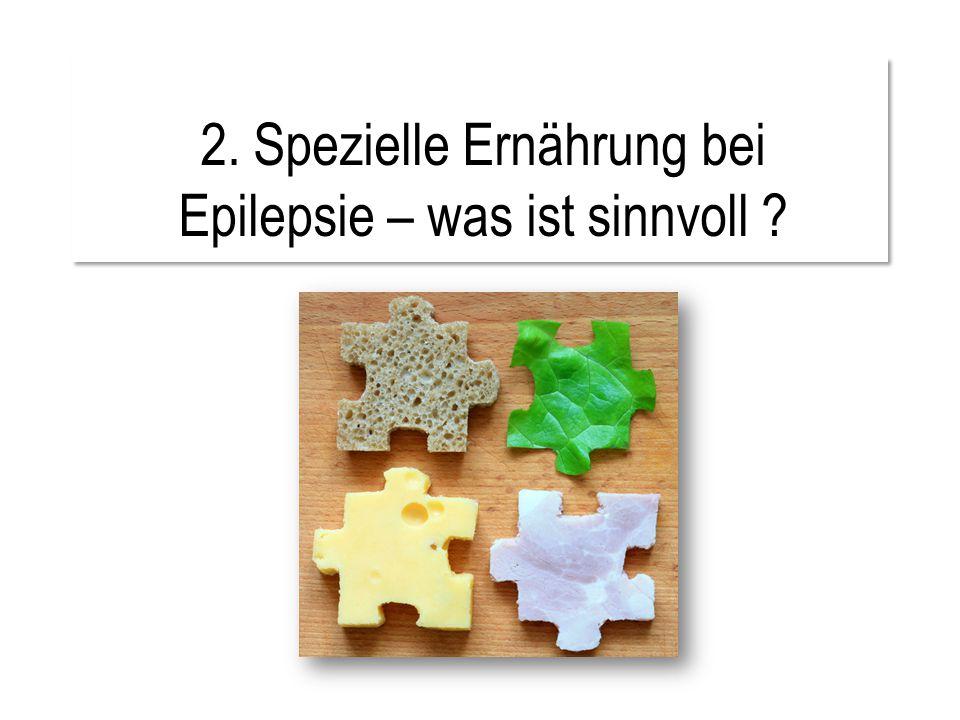 2. Spezielle Ernährung bei Epilepsie – was ist sinnvoll