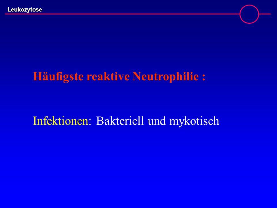 Häufigste reaktive Neutrophilie :
