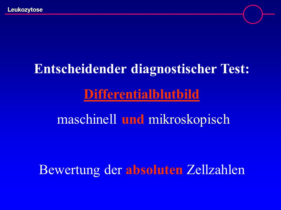 Entscheidender diagnostischer Test: Differentialblutbild